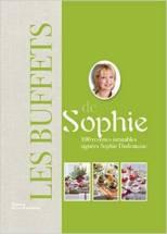 Les buffets de Sophie 100 recettes inratables