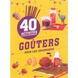 livre Goûters pour les gourmands 40 activités faciles et originales avis